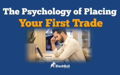 The Psychology of Placing Your First Trade