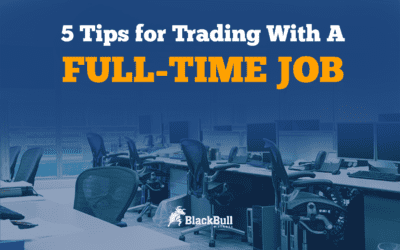 5 Tips For Forex Trading With A Full-Time Job